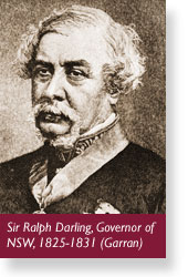 Sir Ralph Darling, Governor of NSW, 1825-1831.